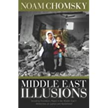 Middle East Illusions: Including Peace in the Middle East? : Reflections on Justice and Nationhood