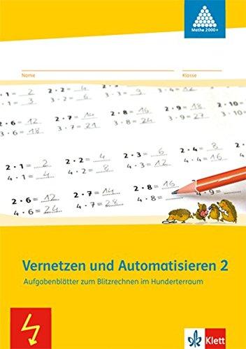 Preisvergleich Produktbild Vernetzen und Automatisieren: Schülerarbeitsheft 2. Schuljahr. Aufgabenblätter zum Blitzrechnen im Hunderterraum (Programm Mathe 2000+)