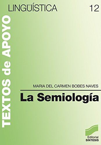 La semiología (Lingüística) por M.ª Carmen Bobes Naves