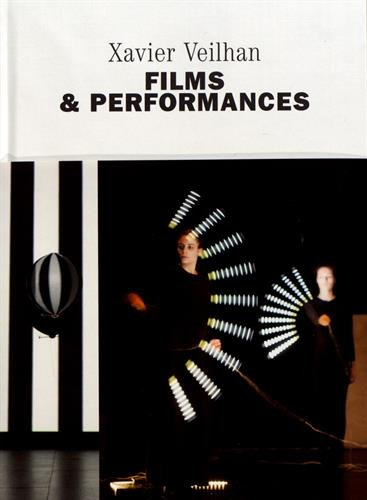 Xavier Veilhan : Films & performances 2002-2017 par Collectif