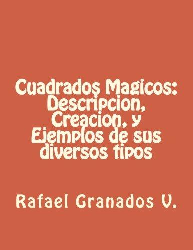Descargar Libro Cuadrados Magicos: Descripcion, Creacion, y Ejemplos de sus diversos tipos de Rafael Granados Vasquez