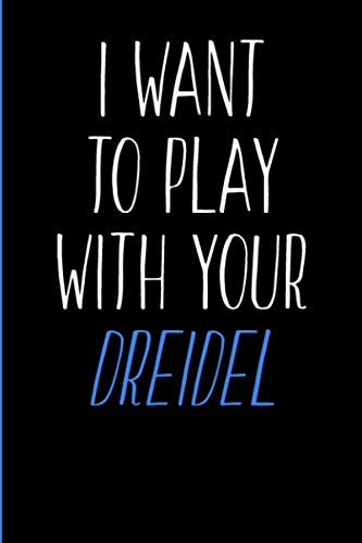 I Want To Play With Your Dreidel: Blank Lined Journal | Hanukkah Card Alternative