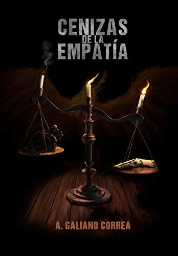 Cenizas de la empatía por A. Galiano Correa
