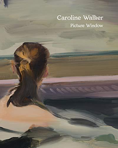 Caroline Walker - Picture Window (Lauren Walker)