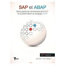 SAP et ABAP: Découverte de l'environnement SAP et initiation au langage ABAP (Collection TYALGR t. 13)