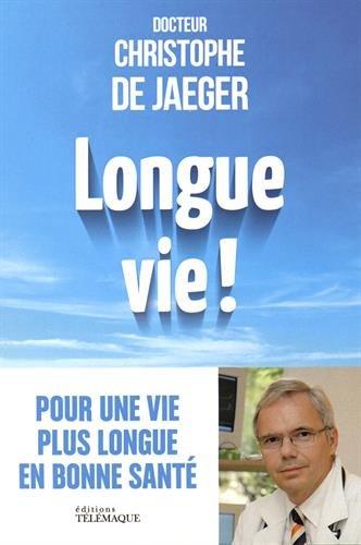 Longue vie ! par Christophe de Jaeger