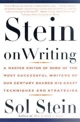 [(Stein on Writing: A Master Editor of Some of the Most Successful Writers of Our Century Shares His Craft Techniques and Strategies)] [Author: Sol Stein] published on (December, 2007)