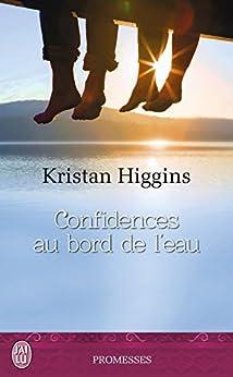 Confidences au bord de l'eau par [Higgins, Kristan]