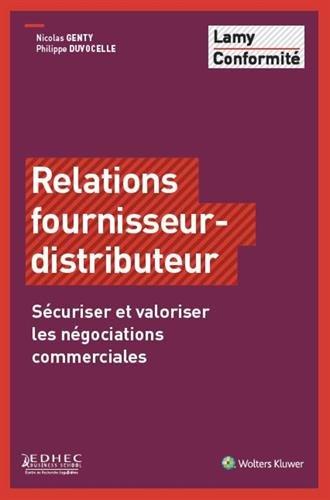 Relations fournisseur distributeur: Sécuriser et valoriser les négociations commerciales. par Philippe Duvocelle
