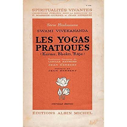 Les Yogas pratiques (Karma, Bhakti, Râja)