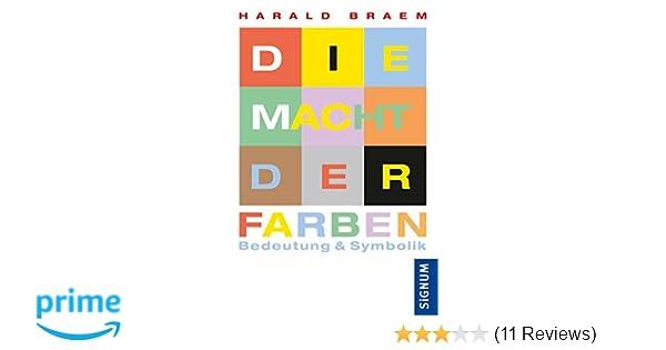 Die Macht der Farben: Bedeutung & Symbolik: Amazon.de: Harald Braem ...
