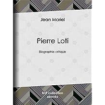 Pierre Loti: Biographie critique