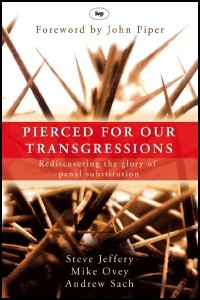 pierced-for-our-transgressions-rediscovering-the-glory-of-penal-substitution