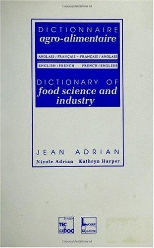 Dictionnaire agroalimentaire, 1ére édition, (bilingue français-anglais) par Jean Adrian, Nicole Adrian