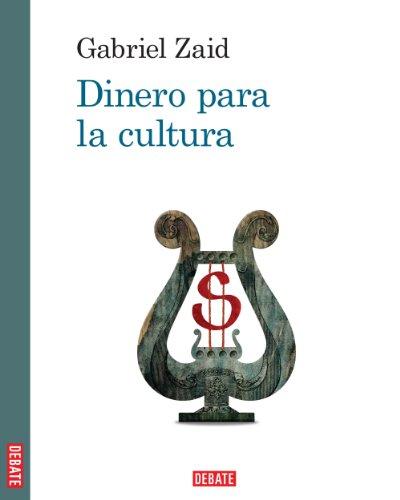 Dinero para la cultura por Gabriel Zaid