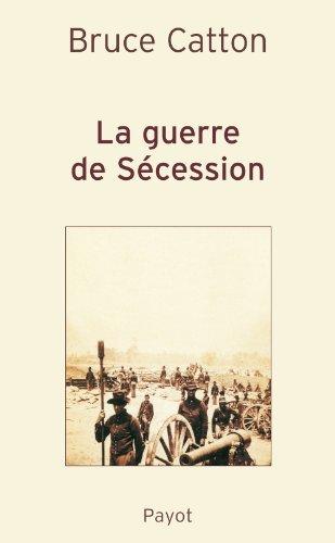 La Guerre de Sécession par Bruce Catton