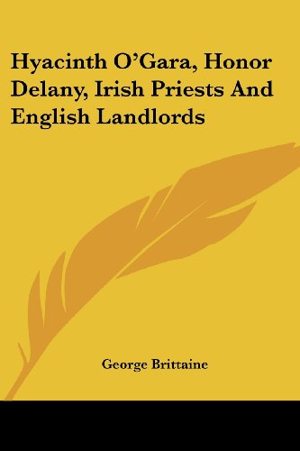 Hyacinth O'Gara, Honor Delany, Irish Priests and English Landlords
