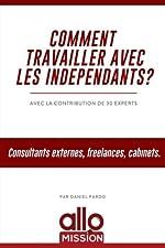 Comment travailler avec les indépendants ? - Consultants externes, freelances, cabinets de Daniel Pardo