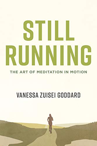 Still Running: The Art of Meditation in Motion