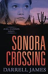 Sonora Crossing (A Del Shannon Novel)