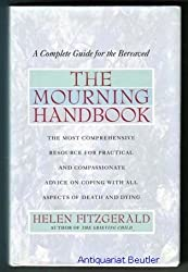 The Mourning Handbook: A Complete Guide for the Bereaved