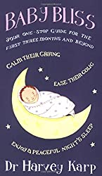 Baby Bliss: Your One-Stop Guide for the First Three Months and Beyond by Karp, Harvey (2004) Paperback