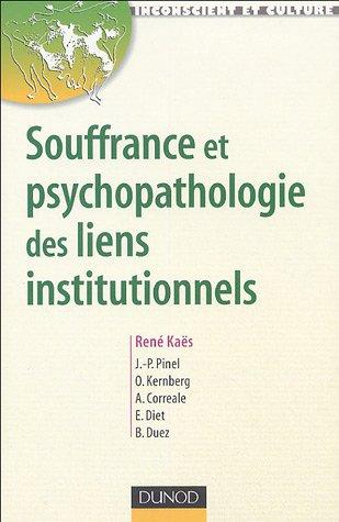 Souffrance et psychopathologie des liens institutionnels : Eléments de la pratique psychanalytique en institution