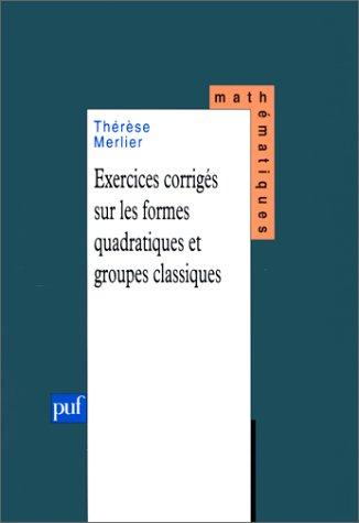 Exercices corrigés sur les formes quadratiques et groupes classiques