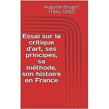 Essai sur la critique d'art, ses principes, sa méthode, son histoire en France