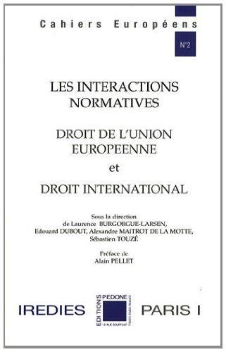 Les interactions normatives : Droit de l'Union europenne et droit international
