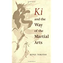 Ki and the Way of the Martial Arts by Kenji Tokitsu (2003-08-12)
