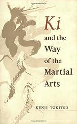 Ki and the Way of the Martial Arts by Kenji Tokitsu (2003-08-12)