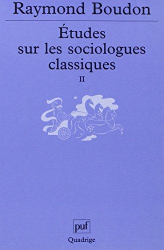 Études sur les sociologues classiques, tome 2 par Raymond Boudon, Quadrige