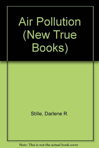 Air Pollution (New True Books) by Stille, Darlene R. (1991) Paperback