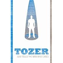 God Tells The Man Who Cares (Tozer Classics Series)