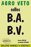 Colles BA-BV. Préparation aux oraux des concours Agro Véto, biologie animale et végétale