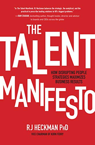 The Talent Manifesto: How Disrupting People Strategies Maximizes ...