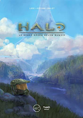 Halo: Le space opera selon Bungie (Sagas) par Loïc Ralet