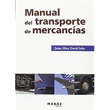 Manual Del Transporte De Mercancías (3ª Ed.) (Biblioteca de logística)