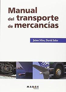 empresas de transporte internacional: Manual Del Transporte De Mercancías (3ª Ed.) (Biblioteca de logística)