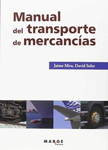 Manual del transporte de mercancías por Jaime Mira Galiana, David Soler García