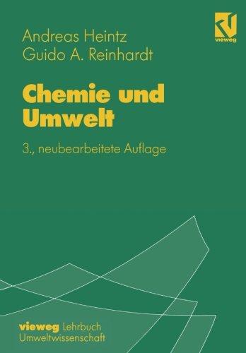 Chemie und Umwelt: Ein Studienbuch für Chemiker, Physiker, Biologen und Geologen