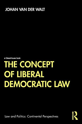 The Concept of Liberal Democratic Law (Law and Politics)