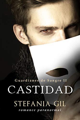 Castidad (Guardianes de Sangre nº 2) de Stefania Gil