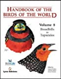 Handbook of the Birds of the World. Vol.8: Broadbills to Tapaculos