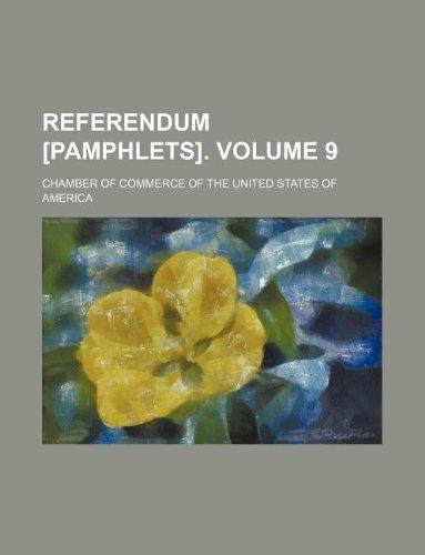 Referendum [pamphlets]. Volume 9
