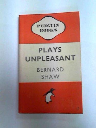 Plays Unpleasant: Widowers' Houses; The Philanderer, and, Mrs Warren's Profession