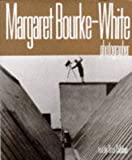 Margaret Bourke White: Photographer