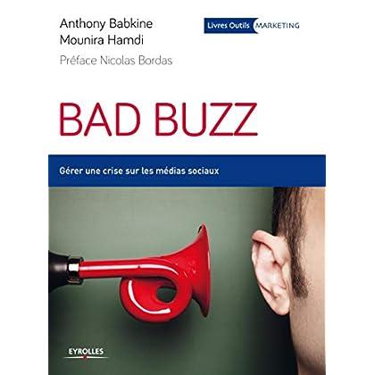 Bad buzz: Gérer une crise sur les réseaux sociaux.