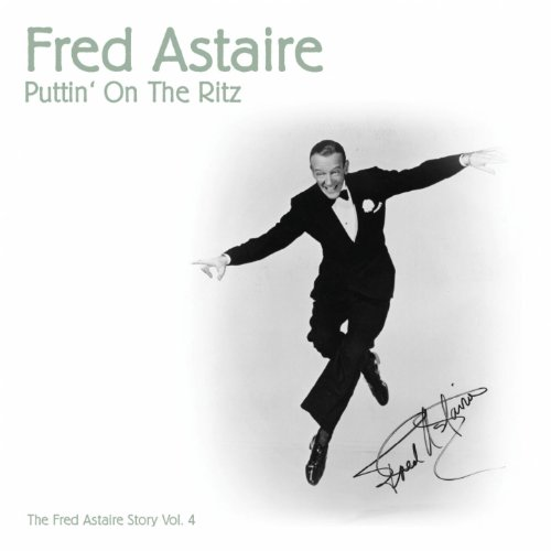Puttin' On the Ritz (The Fred Astaire Story, Vol. 4, 1952)